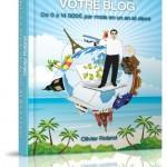 """e-book GRATUIT: """"Vivez la vie de vos rêves grâce à votre blog"""""""