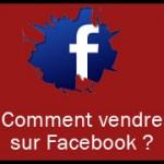 Vendre sur Facebook en 5 étapes !