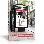 Le «manifeste contre la crise», la méthode pour retrouver le chemin de la croissance