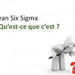 Connaissez-vous le Lean Six Sigma ?