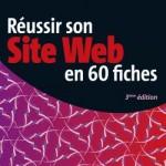 60 fiches pour réussir son site web