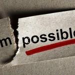 Ne laissez jamais personne vous dire que c'est impossible !