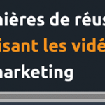 [Infographie] Réussir son marketing grâce à la video