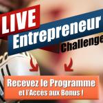Découvrez le «Live Entrepreneur Challenge» pour pirater votre croissance sur le web !