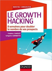 livre growth hacking frederic canevet gregoire gambatto