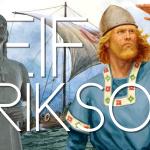 Connaissez-vous Leif Erikson ? pourtant, vous connaissez sa découverte !