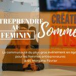 Entreprendre au Féminin, le Sommet … de Morgane Février !