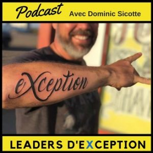 podcast francophone dominic sicotte leaders exception
