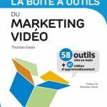 Découvrez «la Boîte à Outils du Marketing Video»