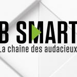 B SMART, la nouvelle Chaine Economique est ENFIN lancée !
